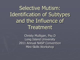 Selective Mutism: Identification of Subtypes and the Influence of Treatment
