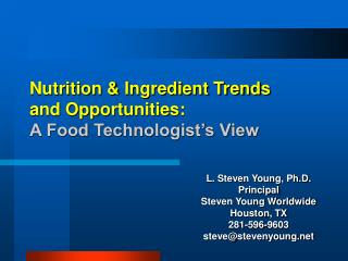 Nutrition  Ingredient Trends  and Opportunities:  A Food Technologist s View