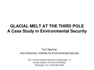 GLACIAL MELT AT THE THIRD POLE A Case Study in Environmental Security