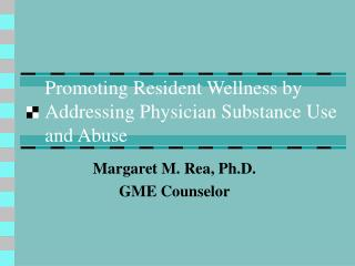 Promoting Resident Wellness by Addressing Physician Substance Use and Abuse