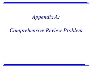 Appendix A:  Comprehensive Review Problem