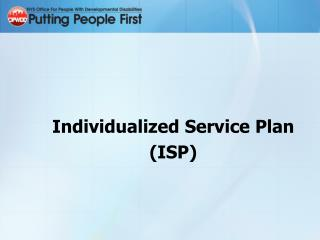Individualized Service Plan  ISP