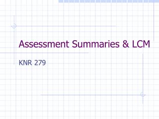 Assessment Summaries  LCM