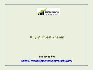 Trading Financial Markets-Buy & Invest Shares