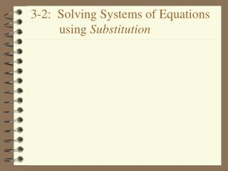3-2:  Solving Systems of Equations          using Substitution