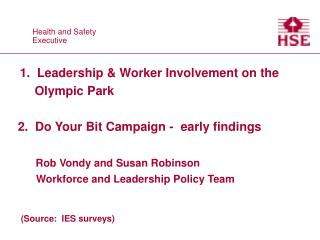 1.  Leadership  Worker Involvement on the              Olympic Park        2.  Do Your Bit Campaign -  early findings