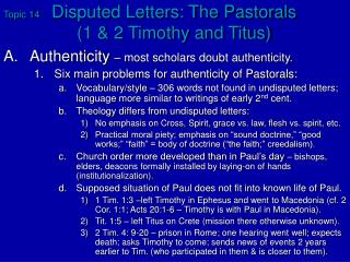 Topic 14 Disputed Letters: The Pastorals  1  2 Timothy and Titus