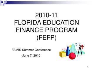 2010-11 FLORIDA EDUCATION FINANCE PROGRAM FEFP