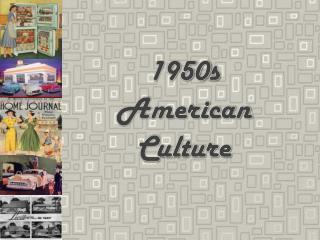 1950s  American Culture
