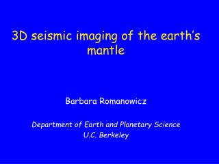3D seismic imaging of the earth s mantle