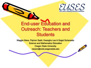 End-user Education and Outreach: Teachers and Students
