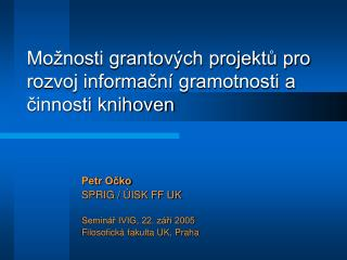 Mo nosti grantov ch projektu pro rozvoj informacn  gramotnosti a cinnosti knihoven