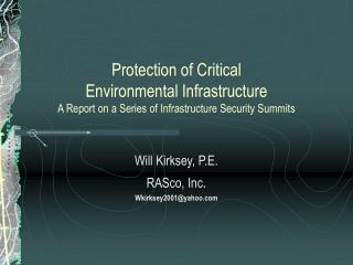 Protection of Critical  Environmental Infrastructure A Report on a Series of Infrastructure Security Summits
