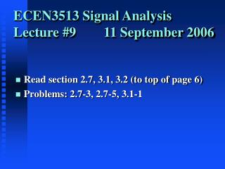 ECEN3513 Signal Analysis Lecture 9        11 September 2006