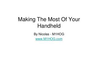 Making The Most Of Your Handheld
