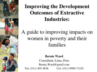 Improving the Development Outcomes of Extractive Industries:  A guide to improving impacts on women in poverty and their