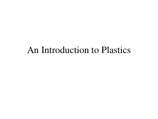 Introduction to Plastics