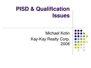 PISD  Qualification Issues