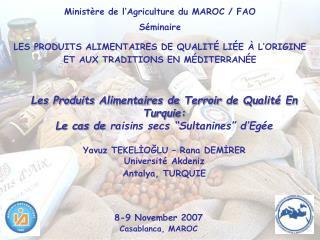 Les Produits Alimentaires de Terroir de Qualit  En Turquie:  Le cas de raisins secs  Sultanines  d Eg e  Yavuz TEKELIOGL