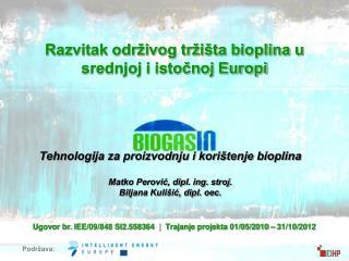 Tehnologija za proizvodnju i kori tenje bioplina  Matko Perovic, dipl. ing. stroj. Biljana Kuli ic, dipl. oec.