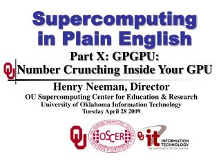 Supercomputing in Plain English Part X: GPGPU: Number Crunching Inside Your GPU