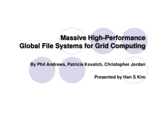 Massive High-Performance  Global File Systems for Grid Computing