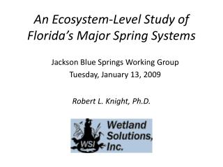 An Ecosystem-Level Study of Florida s Major Spring Systems