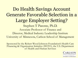 Do Health Savings Account Generate Favorable Selection in a Large Employer Setting?