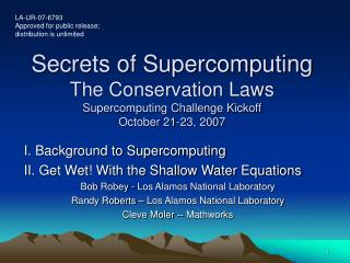 Secrets of Supercomputing The Conservation Laws Supercomputing Challenge Kickoff October 21-23, 2007
