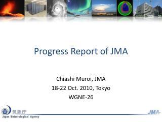 Progress Report of JMA