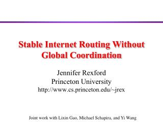 Stable Internet Routing Without  Global Coordination