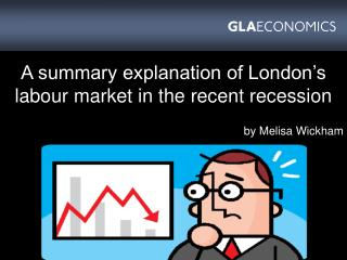 The London Labour Market in Recession