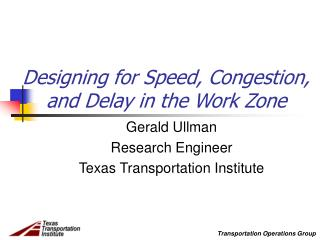 Designing for Speed, Congestion, and Delay in the Work Zone