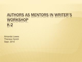 Authors as Mentors in Writer s Workshop K-2