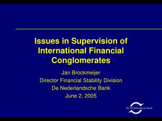 Issues in Supervision of International Financial Conglomerates