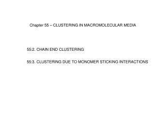 Chapter 55   CLUSTERING IN MACROMOLECULAR MEDIA