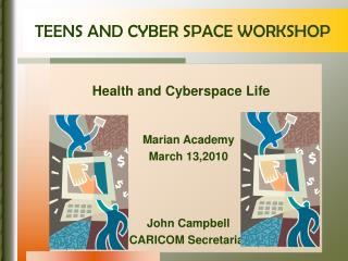 TEENS AND CYBER SPACE WORKSHOP