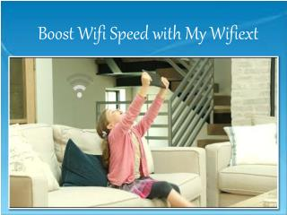 Boost Wifi Speed With My Wifiext