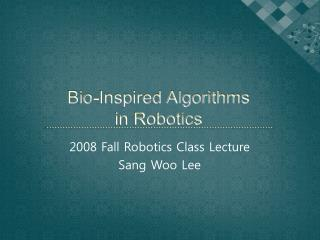 Bio-Inspired Algorithms in Robotics