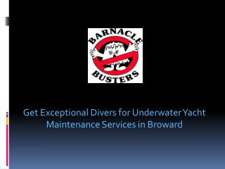 Get Exceptional Divers for Underwater Yacht Maintenance Services in Broward