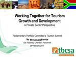 Parliamentary Portfolio Committee s Tourism Summit Ms Mmat at i Marobe Old Assembly Chamber, Parliament 28th February 20