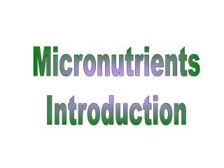 Micronutrients Introduction