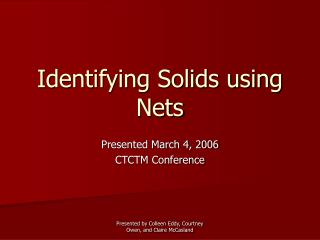 Identifying Solids using Nets