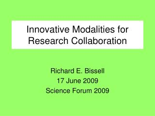 Innovative Modalities for Research Collaboration