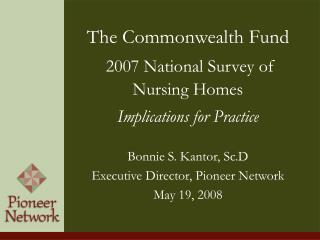 The Commonwealth Fund   2007 National Survey of Nursing Homes  Implications for Practice