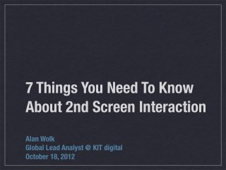 7 Things You Should Know About 2nd Screen Interaction