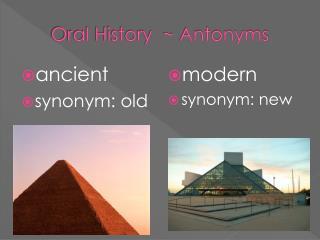 Oral History   Antonyms