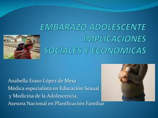 EMBARAZO ADOLESCENTE IMPLICACIONES  SOCIALES Y ECONOMICAS
