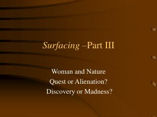 Surfacing  Part III