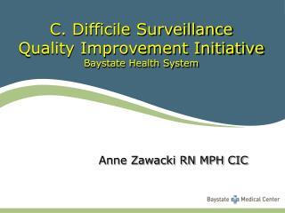 C. Difficile Surveillance Quality Improvement Initiative Baystate Health System